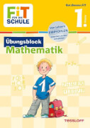 Tessloff FiT FÜR DIE SCHULE: Übungsblock Mathematik 1. Klasse