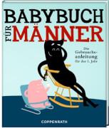 Babybuch für Männer (Gebrauchsanleitung für das 1. Jahr)